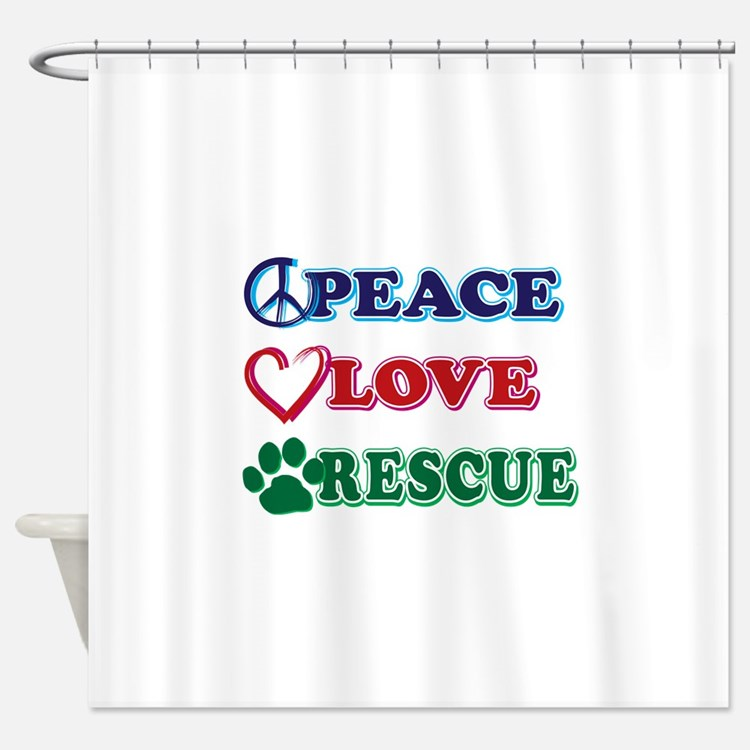 Peace Love Rescue Shower Curtain