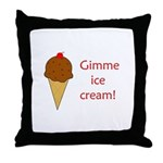 GIMME ICE CREAM Throw Pillow