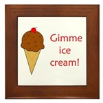 GIMME ICE CREAM Framed Tile