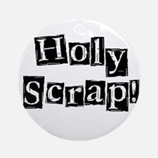 Holy Scrap! Ornament (Round)