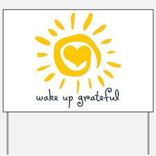 Wake Up Grateful Yard Sign
