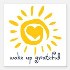 "Wake Up Grateful Square Car Magnet 3"" x 3"""