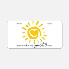 Wake Up Grateful Aluminum License Plate