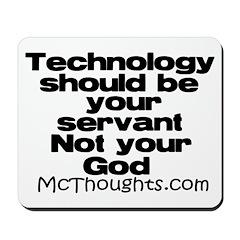 Technology should be your servant mousepad