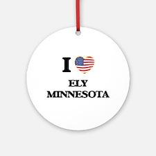 I love Ely Minnesota Ornament (Round)