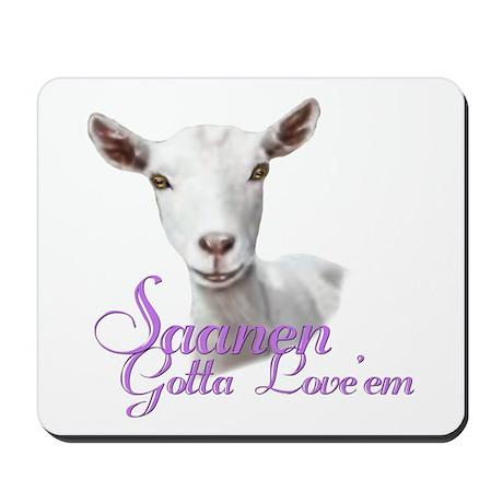 Saanen Goat Gotta Love 'em Mousepad