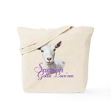 Saanen Goat Gotta Love 'em Tote Bag