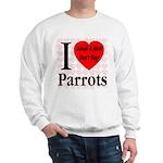 I Love Parrots Adopt A Bird D Sweatshirt