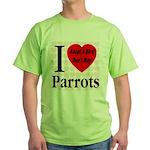 I Love Parrots Adopt A Bird D Green T-Shirt