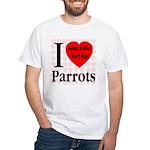 I Love Parrots Adopt A Bird D White T-Shirt