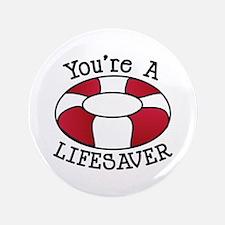 You're A Lifesaver Button