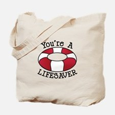 You're A Lifesaver Tote Bag