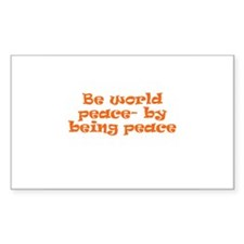 Be world peace- by being peac Sticker (Rectangular
