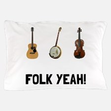 Folk Yeah Pillow Case