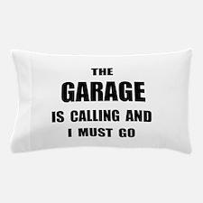 Garage Calling Pillow Case