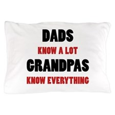 Grandpas Know Everything Pillow Case