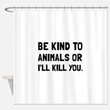 Kind To Animals Shower Curtain