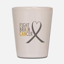 I Fight Brain Cancer Shot Glass