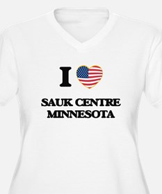 I love Sauk Centre Minnesota Plus Size T-Shirt