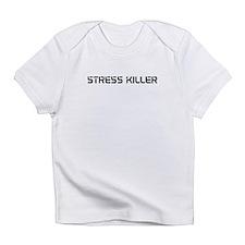 Stress Killer (Original) Infant T-Shirt