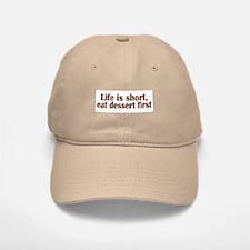 Eat Dessert First Baseball Baseball Cap