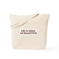 Eat Dessert First Tote Bag