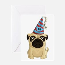 15th Birthday Pug Greeting Cards