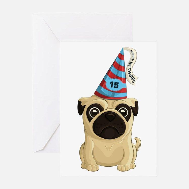 15th Birthday Pug Greeting Cards