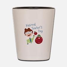 National Teacher's Day Shot Glass