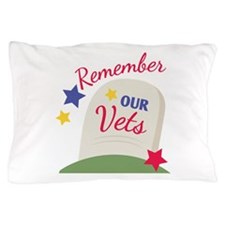 Remember Our Vets Pillow Case