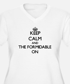 Keep Calm and The Formidable ON Plus Size T-Shirt