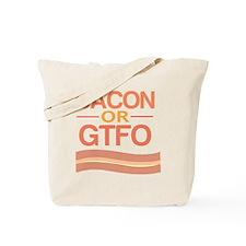 Bacon or GTFO Tote Bag