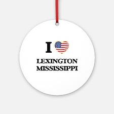 I love Lexington Mississippi Ornament (Round)