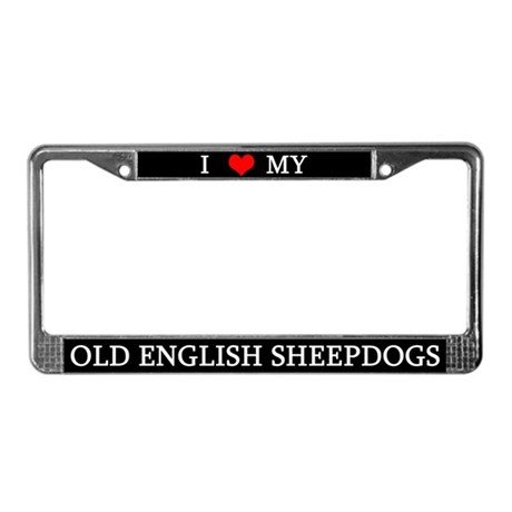 Love Old English Sheepdogs License Plate Frame