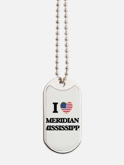 I love Meridian Mississippi Dog Tags