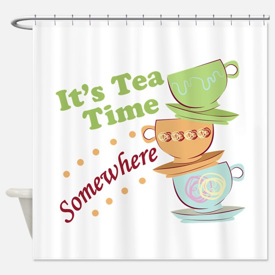 It's Tea Time Shower Curtain