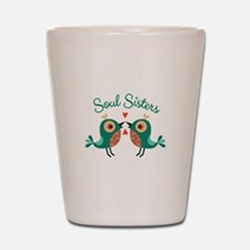 Soul Sisters Shot Glass
