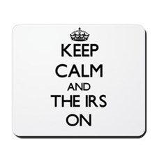 Keep Calm and The Irs ON Mousepad