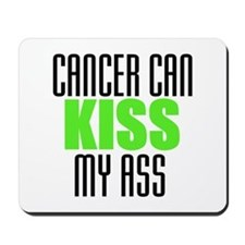 Cancer Can Kiss My Ass Mousepad