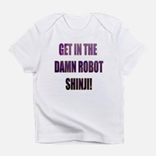 Get in the Damn Robot Shinji! Infant T-Shirt