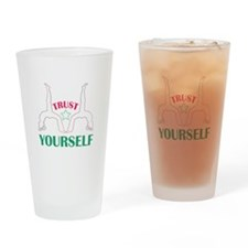 Trust Yourself Drinking Glass
