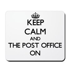 Keep Calm and The Post Office ON Mousepad