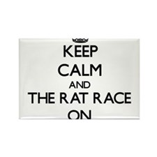Keep Calm and The Rat Race ON Magnets