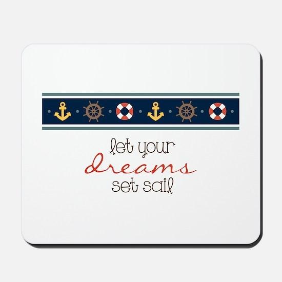 Dreams Set Sail Mousepad