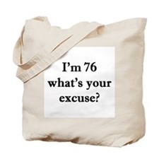 76 your excuse 1C Tote Bag