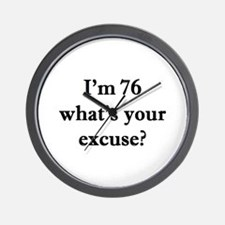 76 your excuse 1C Wall Clock