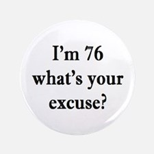 76 your excuse 3 Button