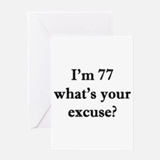 77 your excuse 2 Greeting Cards