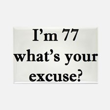 77 your excuse 2 Magnets