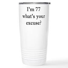 77 your excuse 2 Travel Mug